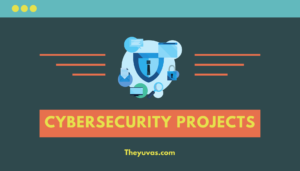 Cybersecurity projects idea